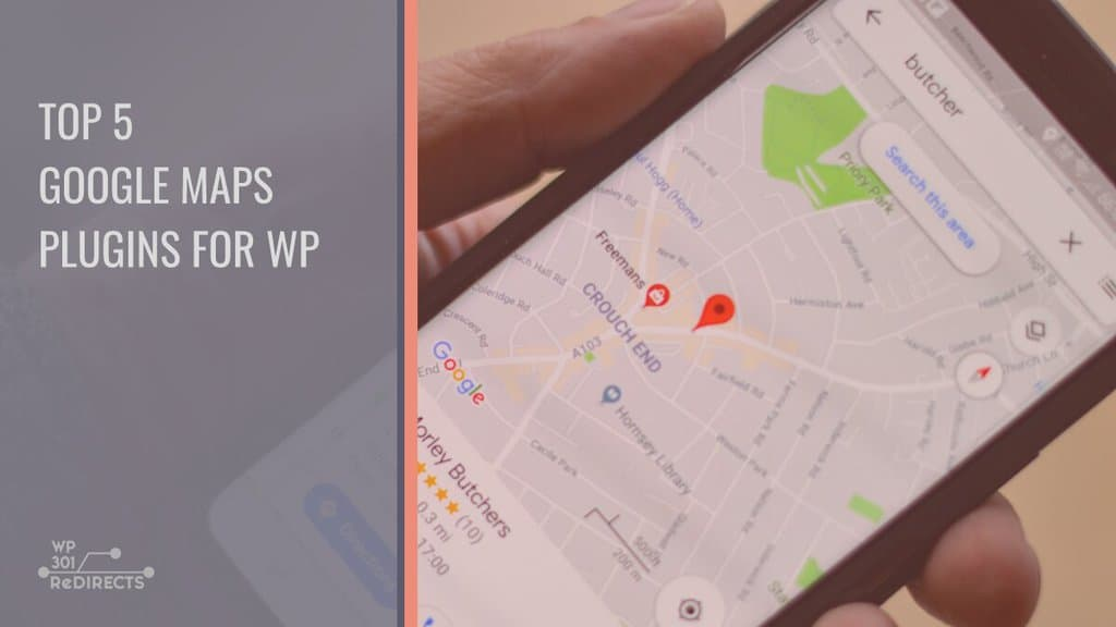 Top 5 Google Maps Plugins for WordPress That Are Sure to Boost Local SEO and Make Your Business Easier to Find