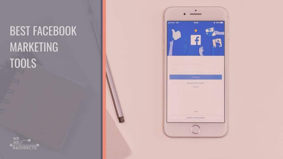 Best Facebook Marketing Tools to Help You Rise Above the Competition and Thrive