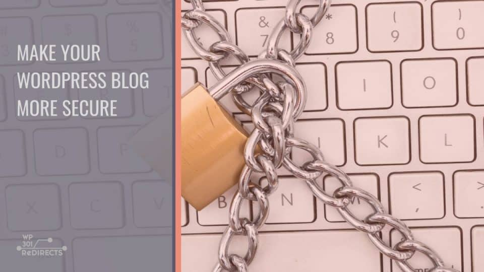 How to Make Your New WordPress Blog More Secure: Our Best Tips and Tools