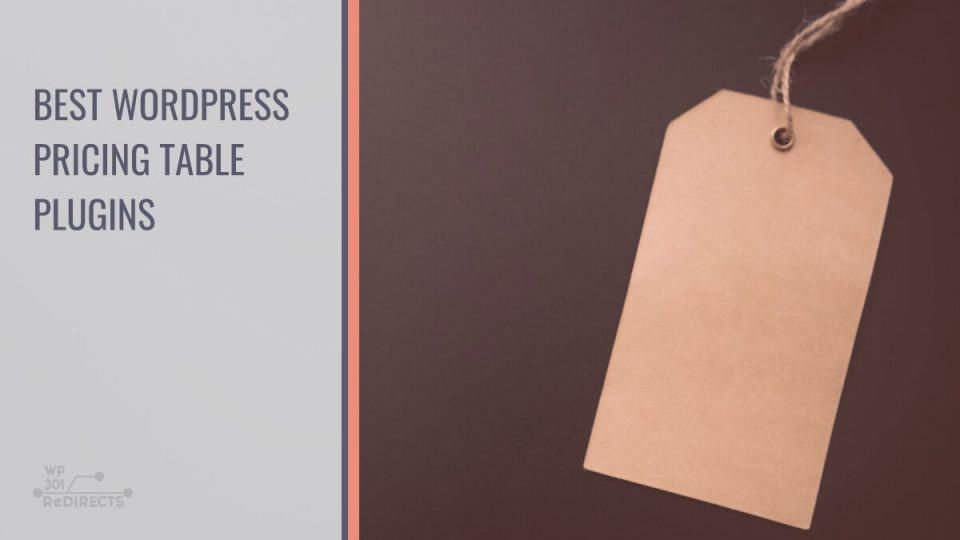 Best WordPress Pricing Table Plugins: Make Your Pricing More Visible and Easily Accessible