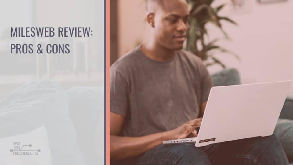MilesWeb Review: Ten Pros & One Con