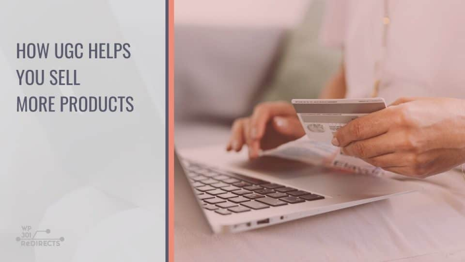 How User-Generated Content Helps You Sell More Products and Create a Customer Base