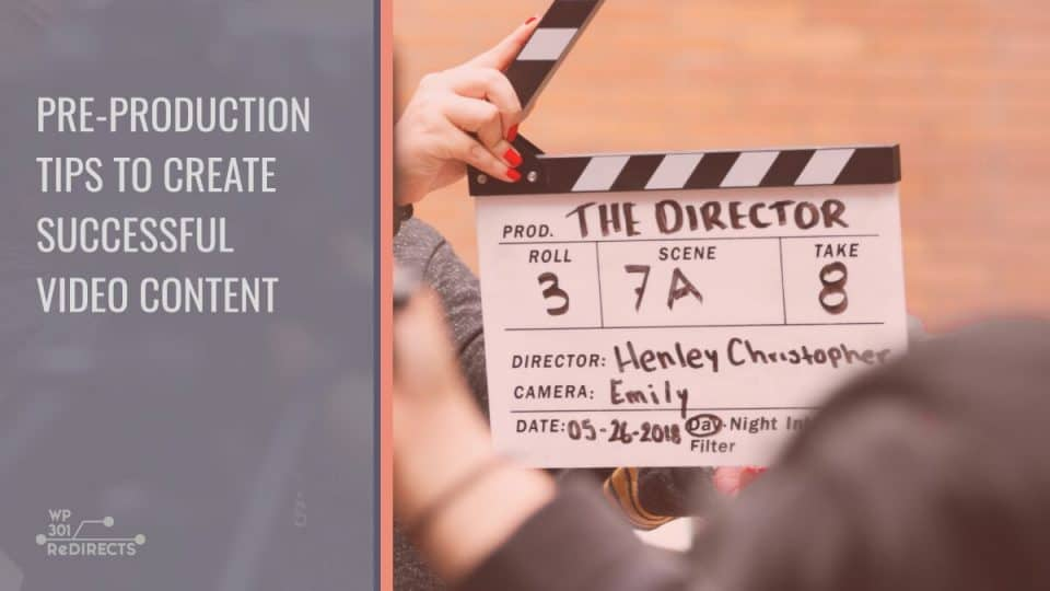 10 Pre-Production Tips to Create Successful Video Content for Your Blog