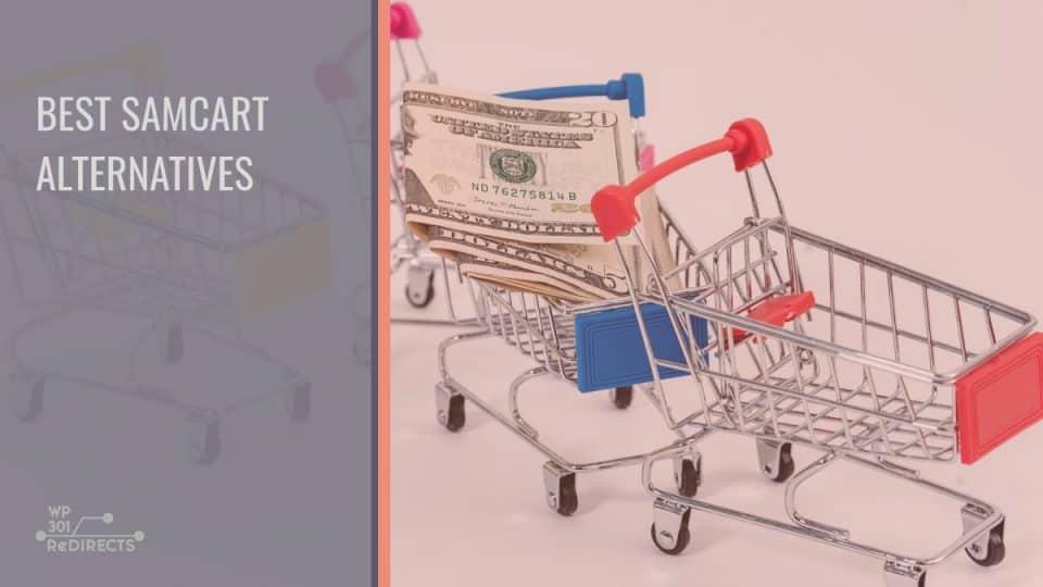 Best SamCart Alternatives: Better Customer Experience and Your Business