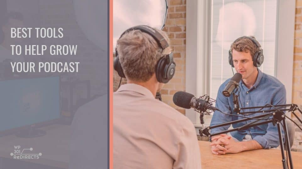 Best Podcasting Tools to Help Grow Your Podcast: Turn a Hobby Into a Lucrative Career